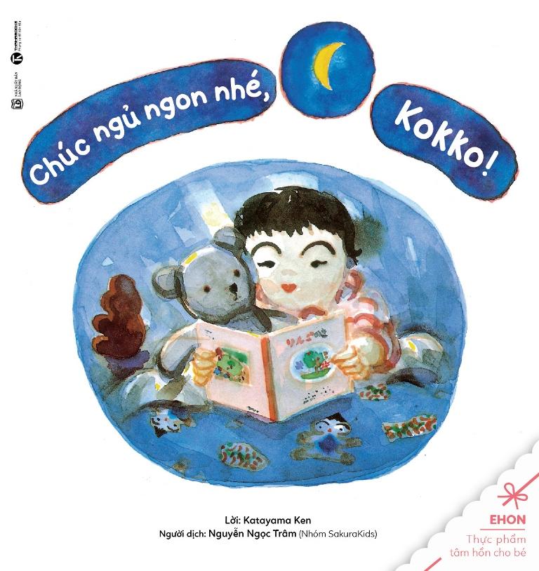 Bìa sách Truyện Ehon - Thực Phẩm Tâm Hồn Cho Bé - Chúc Ngủ Ngon Nhé, Kokko!