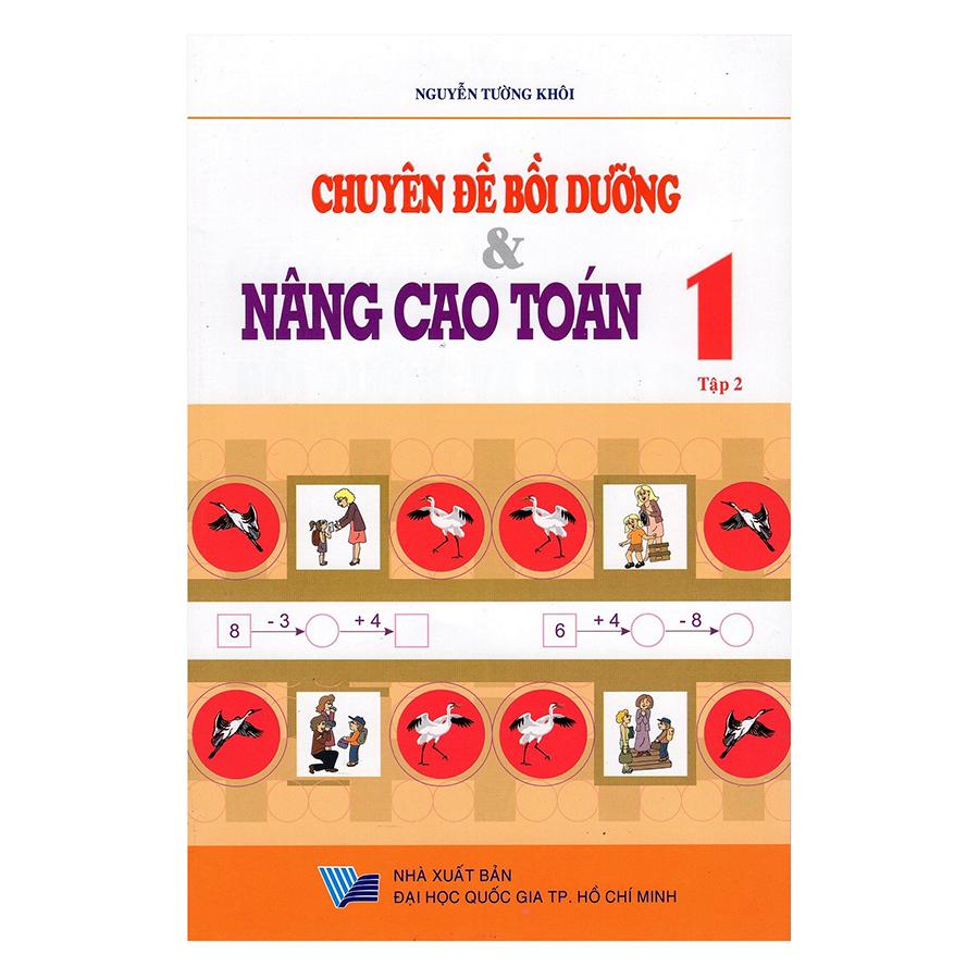 Bìa sách Chuyên Đề Bồi Dưỡng Và Nâng Cao Toán Lớp 1 - Tập 2 (Tái Bản)