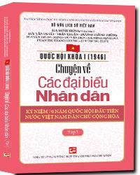 Bìa sách Quốc Hội Khóa 1 - Chuyện Về Các Đại Biểu Nhân Dân (Tập 3)