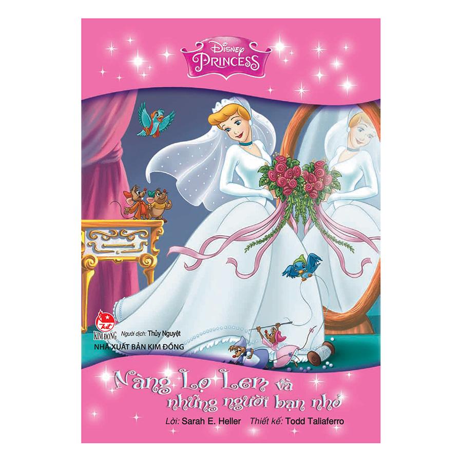 Bìa sách Tủ Sách Công Chúa Disney - Nàng Lọ Lem Và Những Người Bạn Nhỏ (Tái Bản 2017)