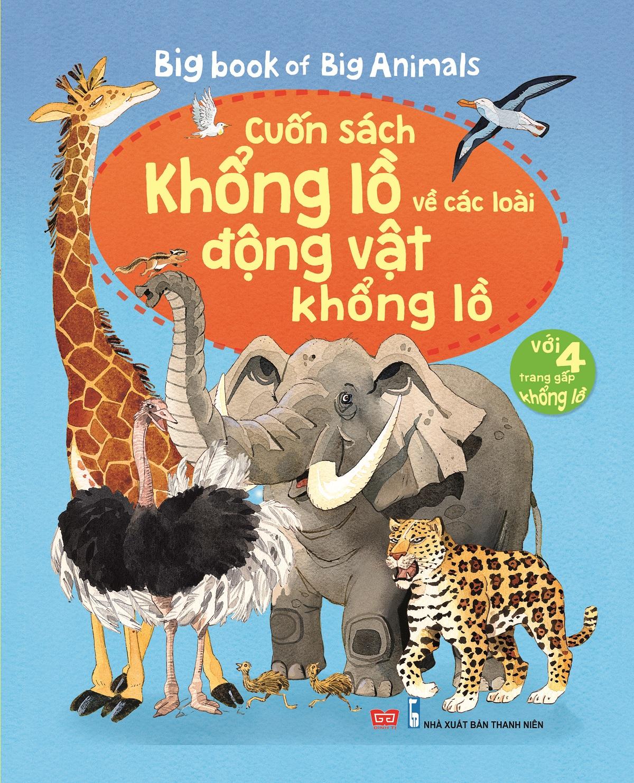 Bìa sách Big Book Of Big Animals – Cuốn Sách Khổng Lồ Về Các Loài Động Vật Khổng Lồ