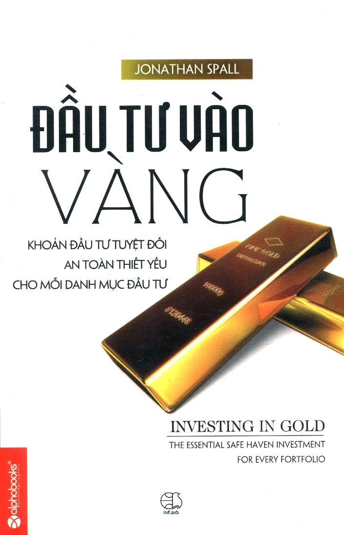 Bìa sách Đầu Tư Vào Vàng (Tái Bản)