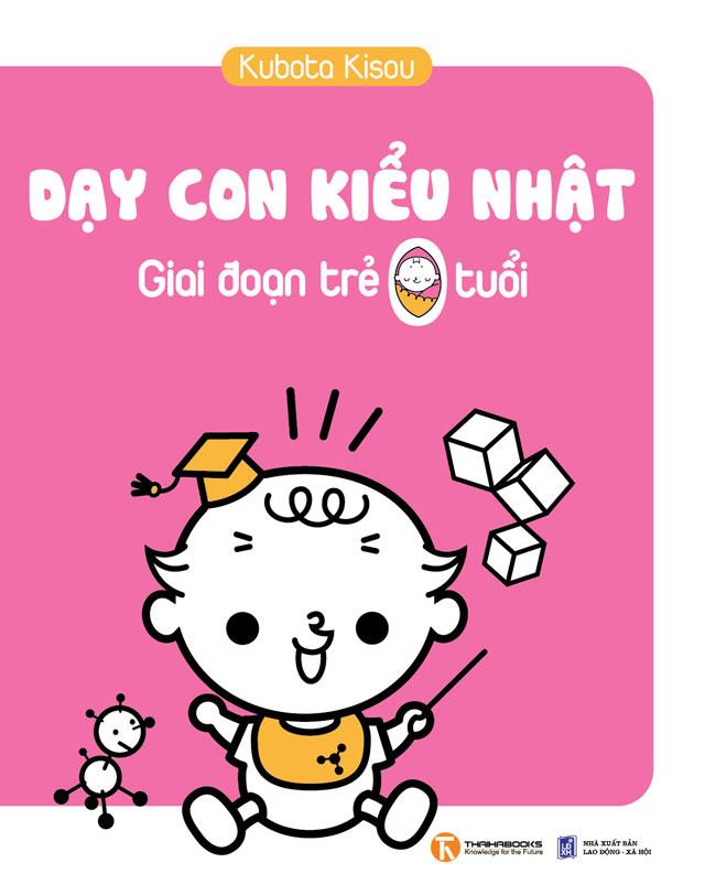 Bìa sách Dạy Con Kiểu Nhật - Giai Đoạn Trẻ 0 Tuổi