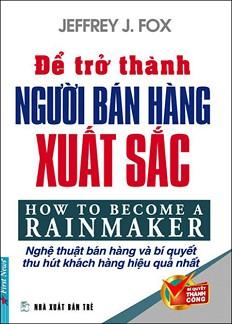 Bìa sách Để Trở Thành Người Bán Hàng Xuất Sắc (Tái Bản 2016)