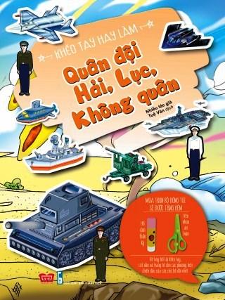 Bìa sách Khéo Tay Hay Làm - Quân Đội Hải, Lục, Không Quân (Tái Bản)
