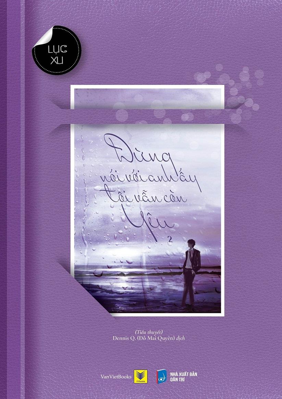 Bìa sách Đừng Nói Với Anh Ấy Tôi Vẫn Còn Yêu (Phần 2)