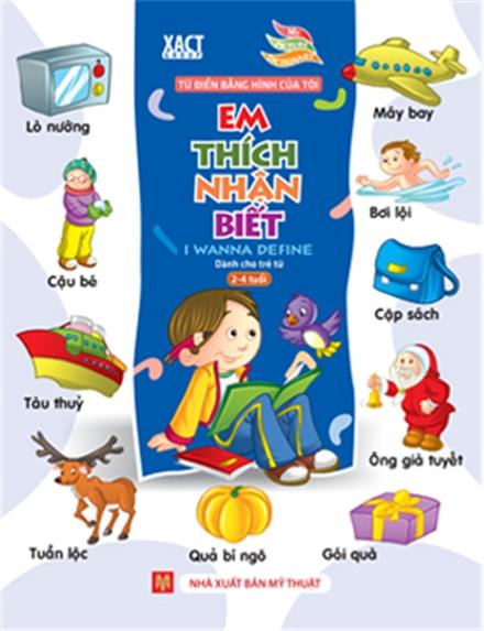 Bìa sách Từ Điển Bằng Hình Của Tôi - Em Thích Nhận Biết  (Dành Cho Trẻ 2-4 Tuổi) (Bìa Mềm)