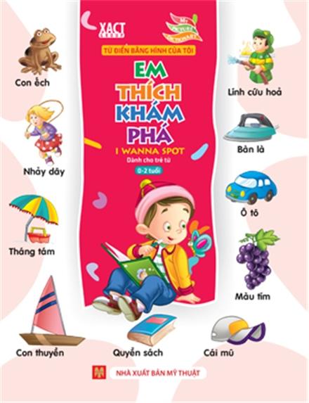 Bìa sách Từ Điển Bằng Hình Của Tôi - Em Thích Khám Phá (Dành Cho Trẻ 0-2 Tuổi) (Bìa Mềm)