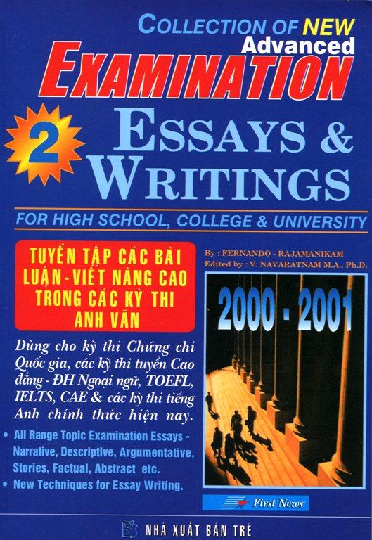 Bìa sách Tuyển Tập Các Bài Luận - Viết Nâng Cao Trong Các Kì Thi (Examination Essays  Writings) - Tập 2