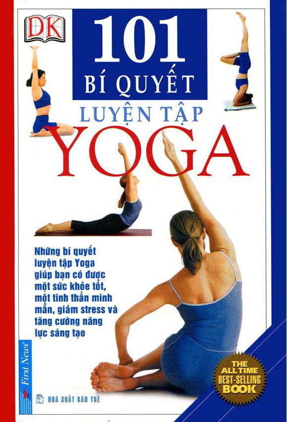 Khuyên đọc sách 101 Bí Quyết Luyện Tập Yoga (Tái Bản)