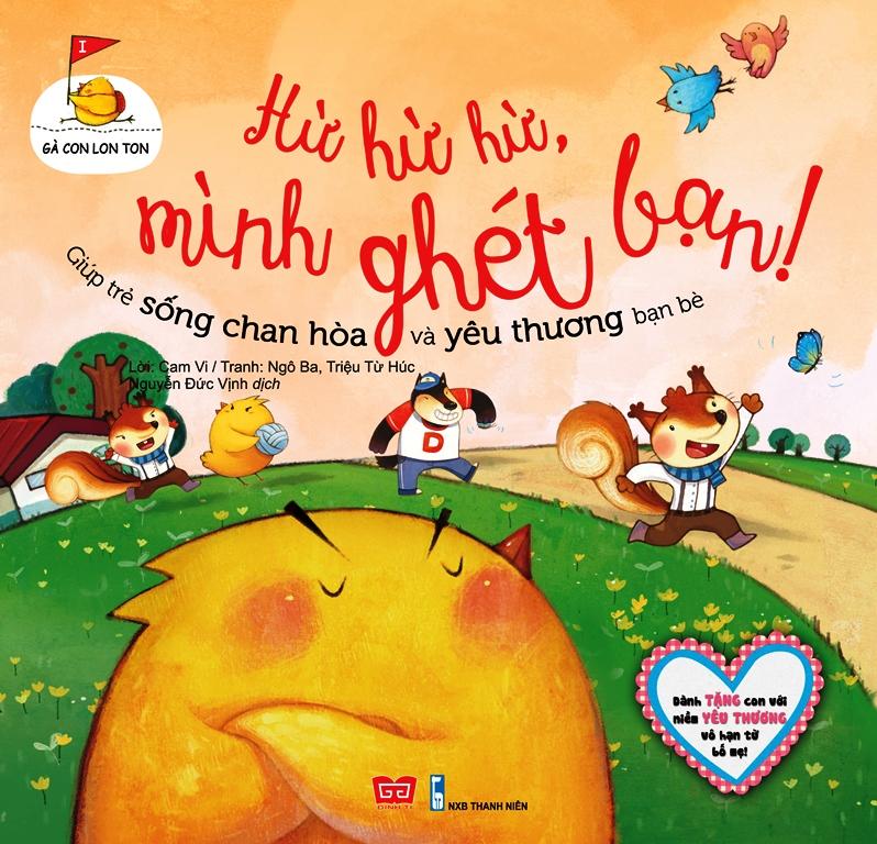 Bìa sách Gà Con Lon Ton - Hừ Hừ Hừ, Mình Ghét Bạn!