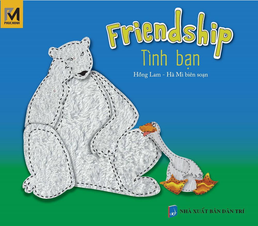 Bìa sách Tình Bạn - Friendship (Song Ngữ Việt - Anh)