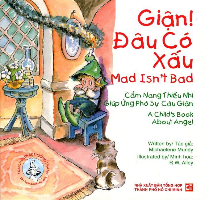 Bìa sách Tủ Sách Giúp Bé Trưởng Thành - Giận! Đâu Có Xấu (Song Ngữ Anh - Việt)