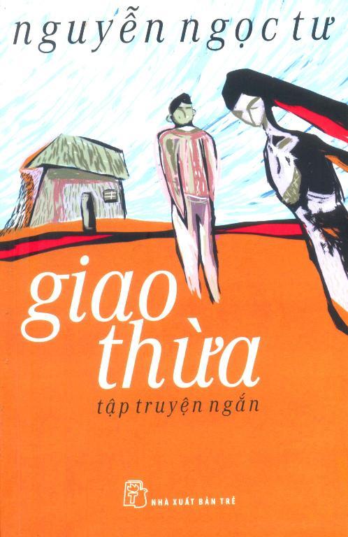 Bìa sách Truyện Ngắn - Giao Thừa - Nguyễn Ngọc Tư