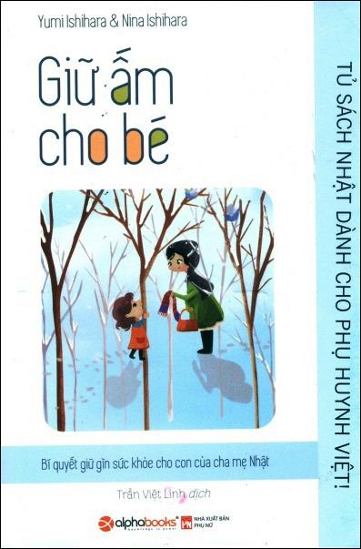 Bìa sách Tủ Sách Nhật Dành Cho Phụ Huynh Việt - Giữ Ấm Cho Bé