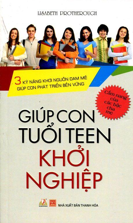 Bìa sách Giúp Con Tuổi Teen Khởi Nghiệp