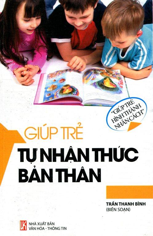 Bìa sách Giúp Trẻ Hình Thành Nhân Cách - Giúp Trẻ Tự Nhận Thức Bản Thân