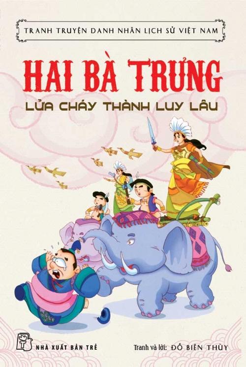 Bìa sách Tranh Truyện Danh Nhân Lịch Sử Việt Nam - Hai Bà Trưng Lửa Cháy Thành Luy Lâu