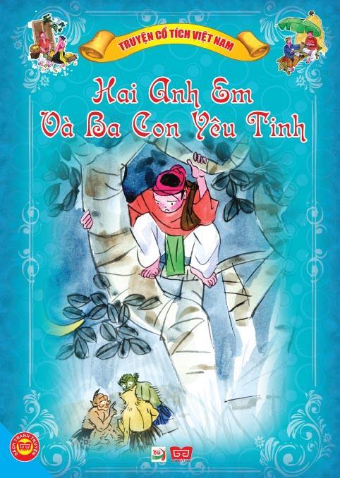 Bìa sách Truyện Cổ Tích Việt Nam - Hai Anh Em Và Ba Con Yêu Tinh