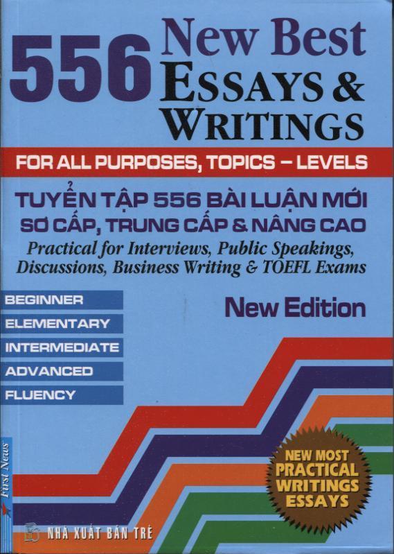 Bìa sách Tuyển Tập 556 Bài Luận Mới Sơ Cấp, Trung Cấp Và Nâng Cao (Tái Bản)