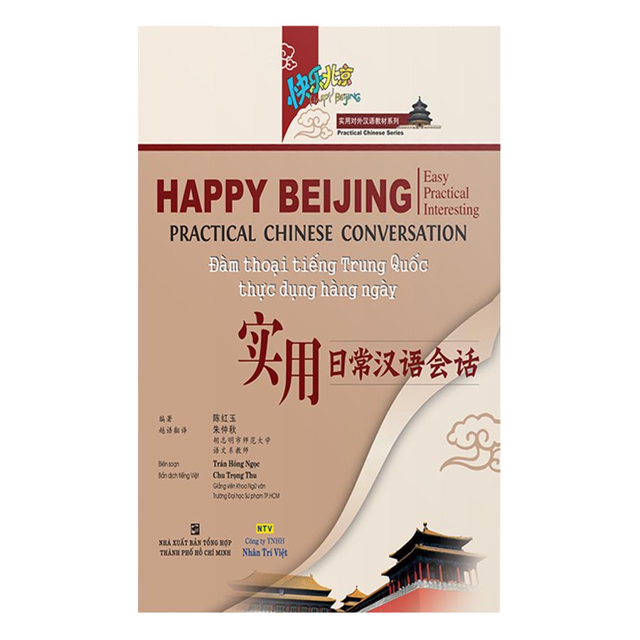 Bìa sách Happy Beijing - Đàm Thoại Tiếng Trung Quốc Thực Dụng Hàng Ngày