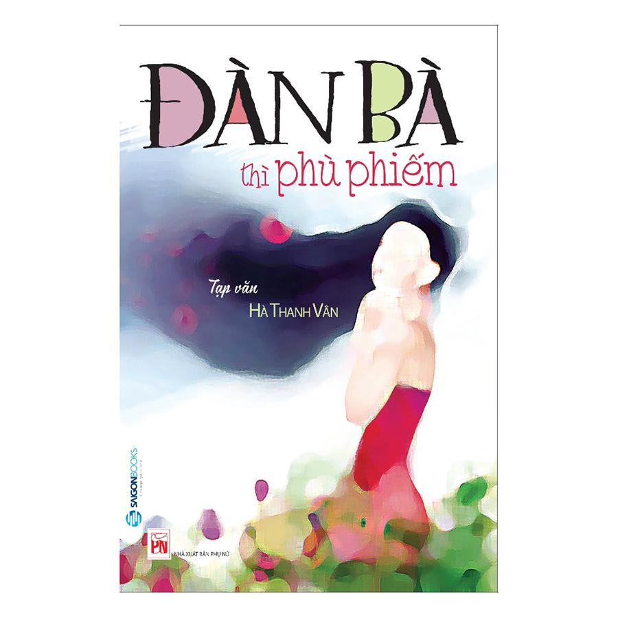 Bìa sách Đàn Bà Thì Phù Phiếm