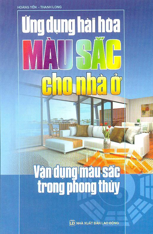 Bìa sách Ứng Dụng Hài Hoà Màu Sắc Cho Nhà Ở