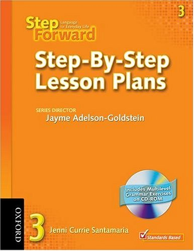 Step Forward 3: Language for Everyday Life Step-by-Step Lesson Plans with Multilevel Grammar Exercises CD-ROM (Step Forward)