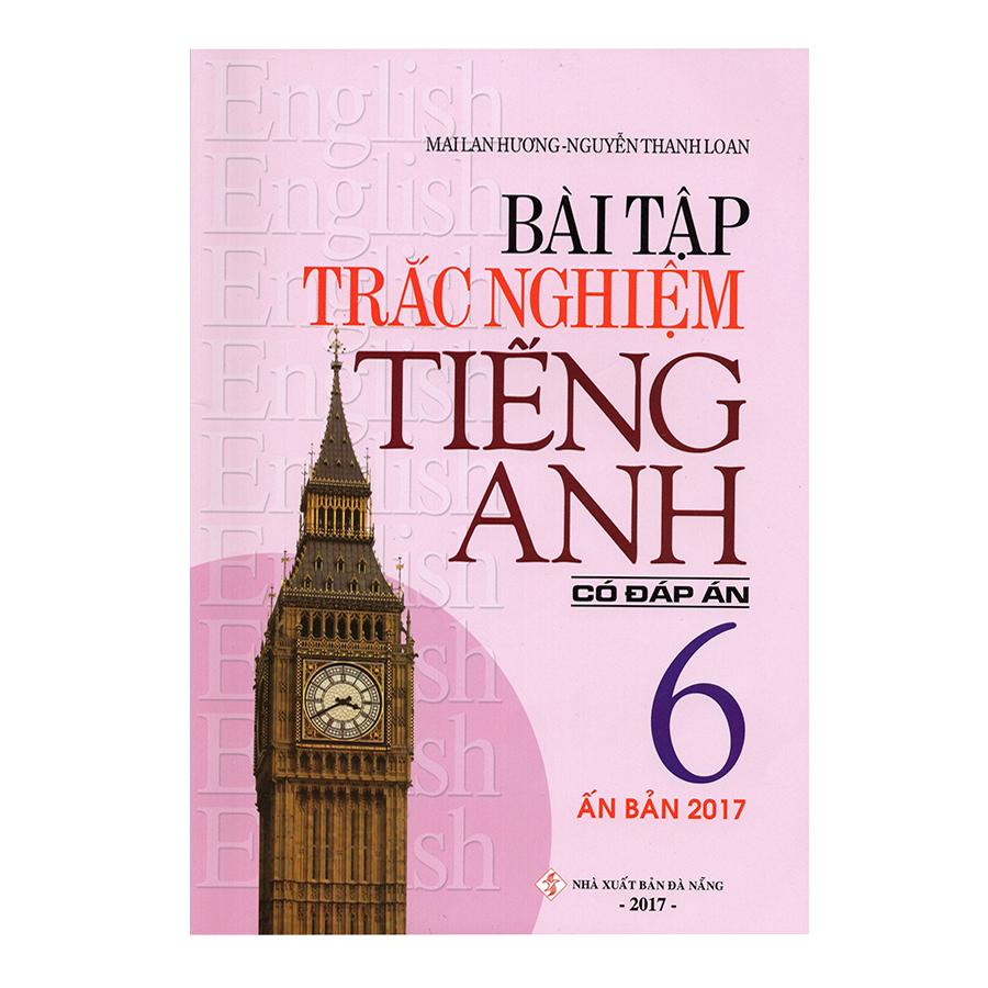Bìa sách Bài Tập Trắc Nghiệm Tiếng Anh Lớp 6 (Có Đáp Án)