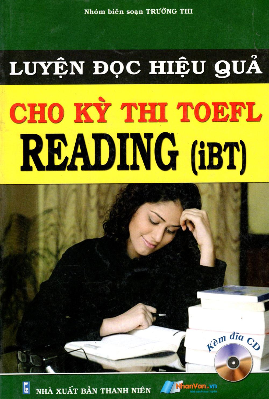 Bìa sách Luyện Đọc Hiệu Quả Cho Kỳ Thi TOEFL - Reading (iBT) (Kèm CD)