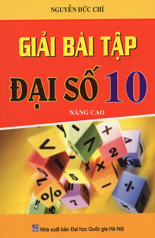 Bìa sách Giải Bài Tập Đại Số Lớp 10 Nâng Cao