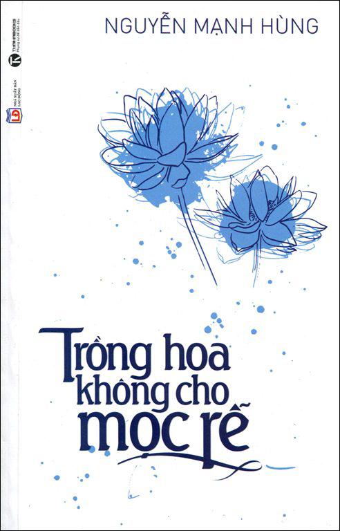Bìa sách Trồng Hoa Không Cho Mọc Rễ