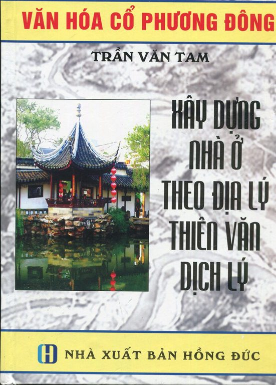 Bìa sách Xây Dựng Nhà Ở Theo Địa Lý, Thiên Văn, Dịch Lý