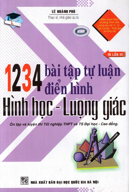 Bìa sách 1234 Bài Tập Tự Luận Điển Hình Hình Học - Lượng Giác (THPT)