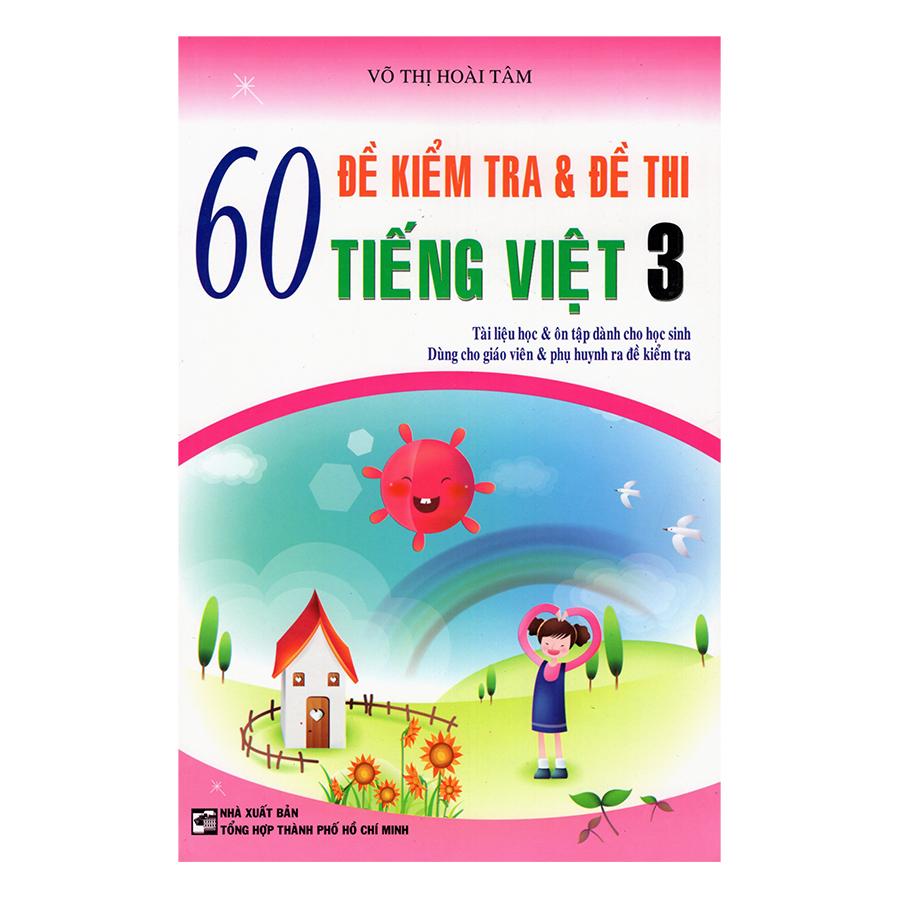 Bìa sách 60 Đề Kiểm Tra Và Đề Thi Tiếng Việt 3