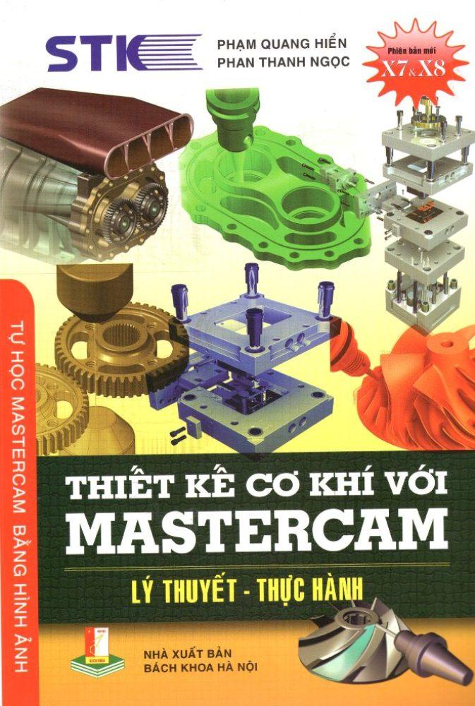 Bìa sách Thiết Kế Cơ Khí Với Mastercam (Lý Thuyết - Thực Hành)