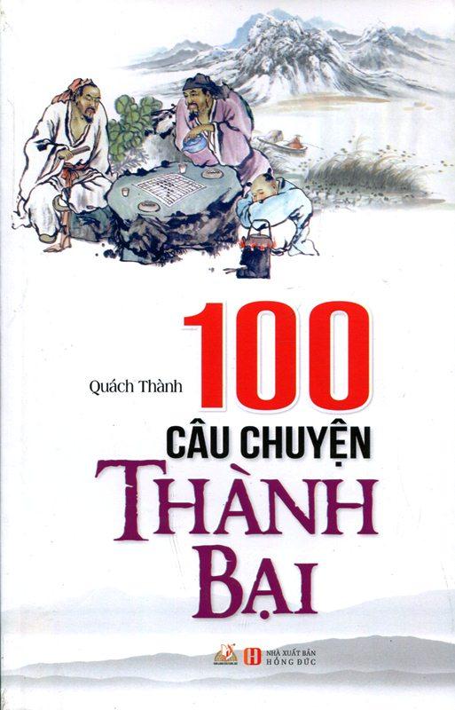 Bìa sách 100 Câu Chuyện Thành Bại
