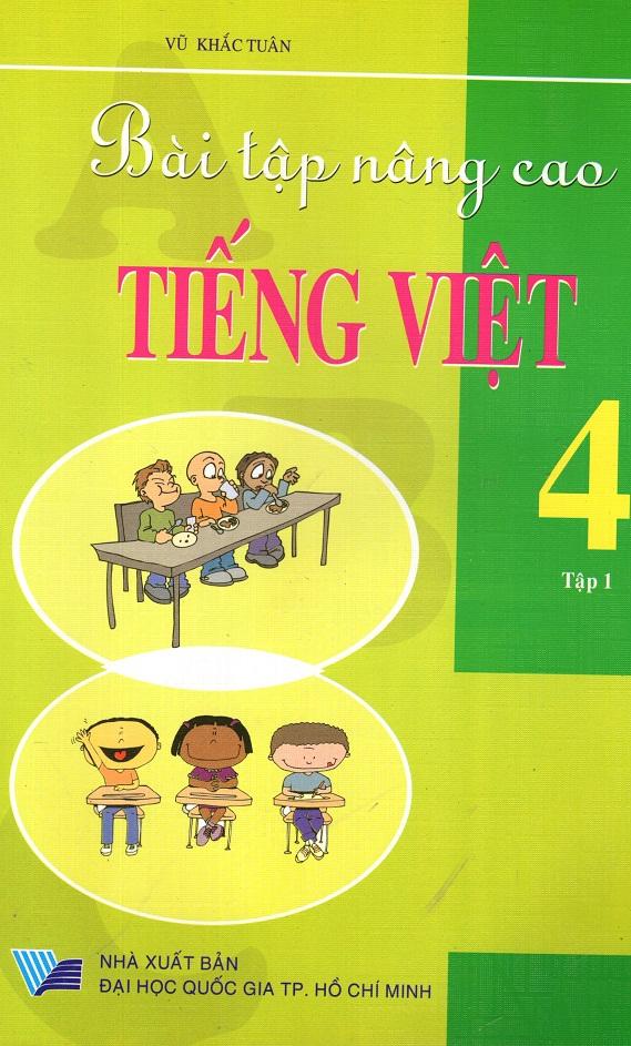 Bìa sách Bài Tập Nâng Cao Tiếng Việt Lớp 4 (Tập 1)