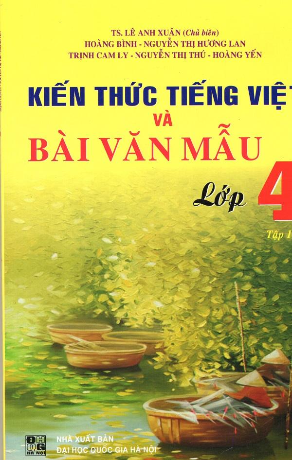 Bìa sách Kiến Thức Tiếng Việt Và Bài Văn Mẫu Lớp 4 (Tập 1)
