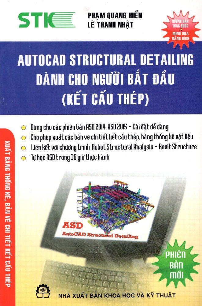 Bìa sách Autocad Structural Detailing Dành Cho Người Bắt Đầu (Kết Cấu Thép)