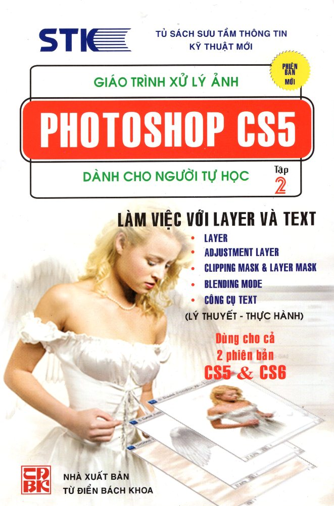 Bìa sách Giáo Trình Xử Lý Ảnh Photoshop CS5 Dành Cho Người Tự Học (Tập 2) - Làm Việc Với Layer Và Text