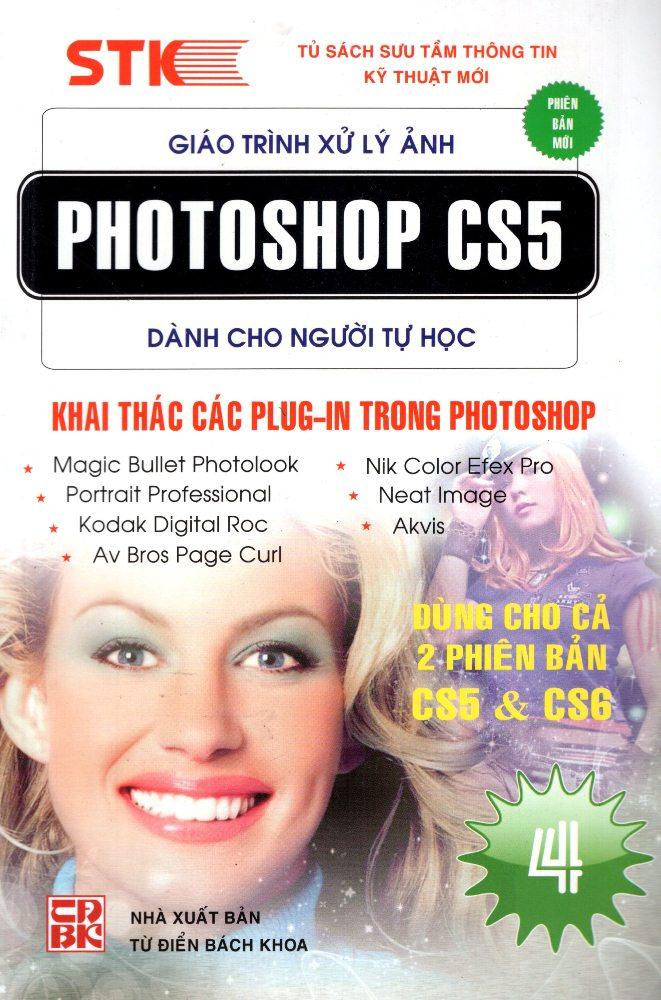 Bìa sách Giáo Trình Xử Lý Ảnh Photoshop CS5 Dành Cho Người Tự Học (Tập 4) - Khai Thác Các Plug-In Trong Photoshop