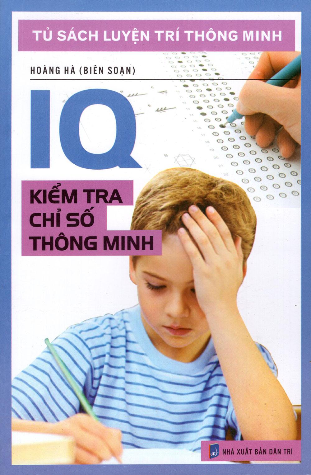 Bìa sách Tủ Sách Luyện Trí Thông Minh - IQ Kiểm Tra Chỉ Số Thông Minh
