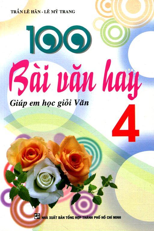 Bìa sách 100 Bài Văn Hay Lớp 4 - Giúp Em Học Giỏi Văn
