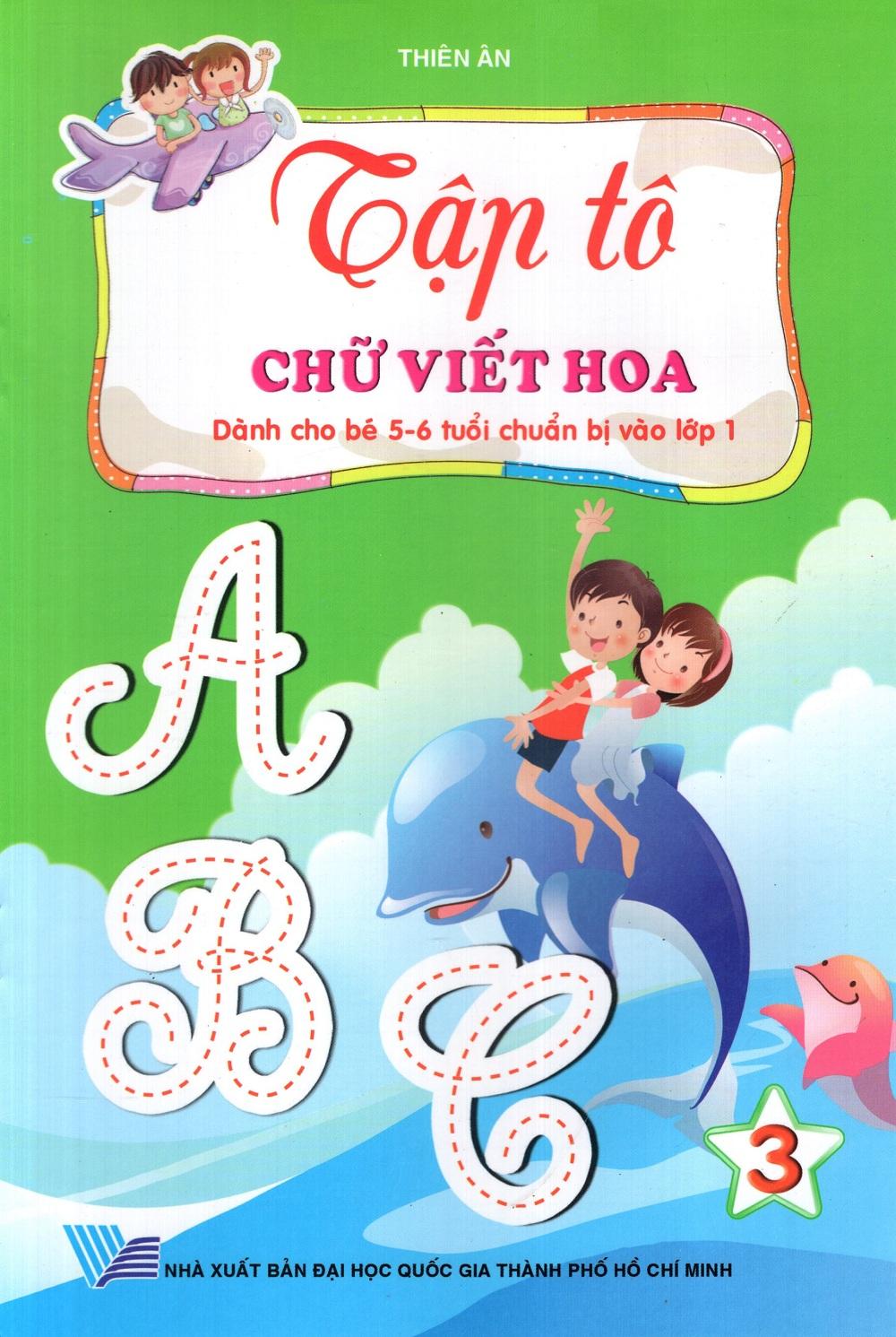 Bìa sách Tập Tô: Chữ Viết Hoa (Dành Cho Bé 5 - 6 Tuổi) (Tập 3)