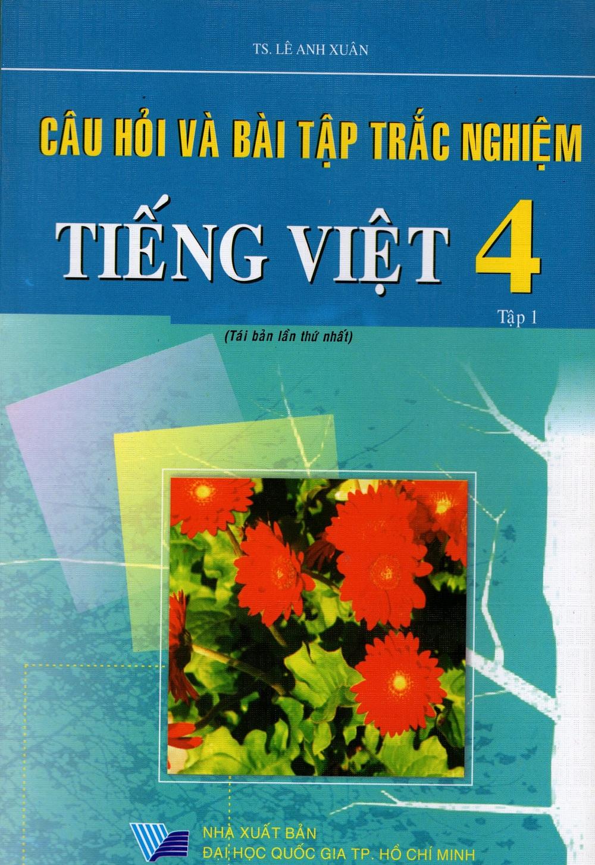 Bìa sách Câu Hỏi Và Bài Tập Trắc Nghiệm Tiếng Việt Lớp 4 (Tập 1)