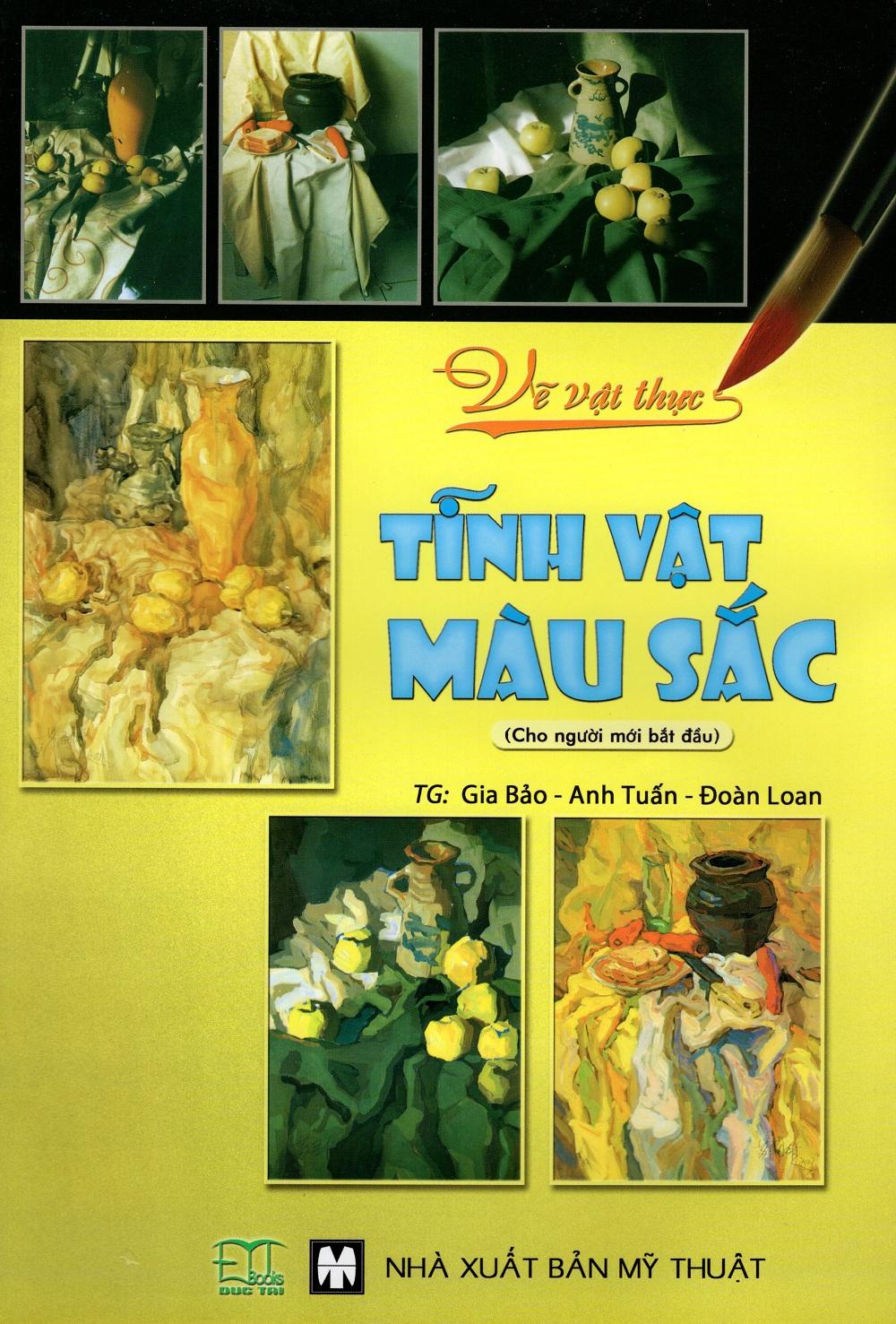 Bìa sách Vẽ Vật Thực - Tĩnh Vật Màu Sắc (Cho Người Mới Bắt Đầu)