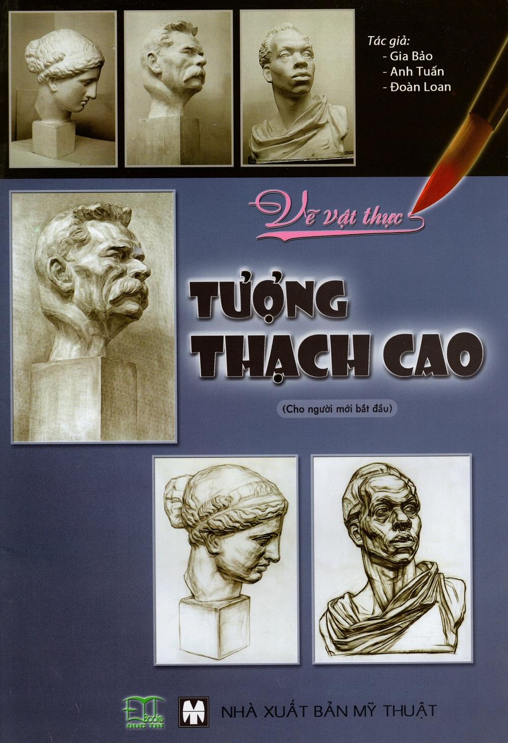 Bìa sách Vẽ Vật Thực - Tượng Thạch Cao (Cho Người Mới Bắt Đầu)