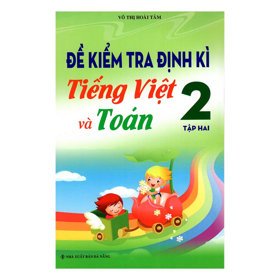 Bìa sách Đề Kiểm Tra Định Kì Tiếng Việt Và Toán 2 (Tập 2)