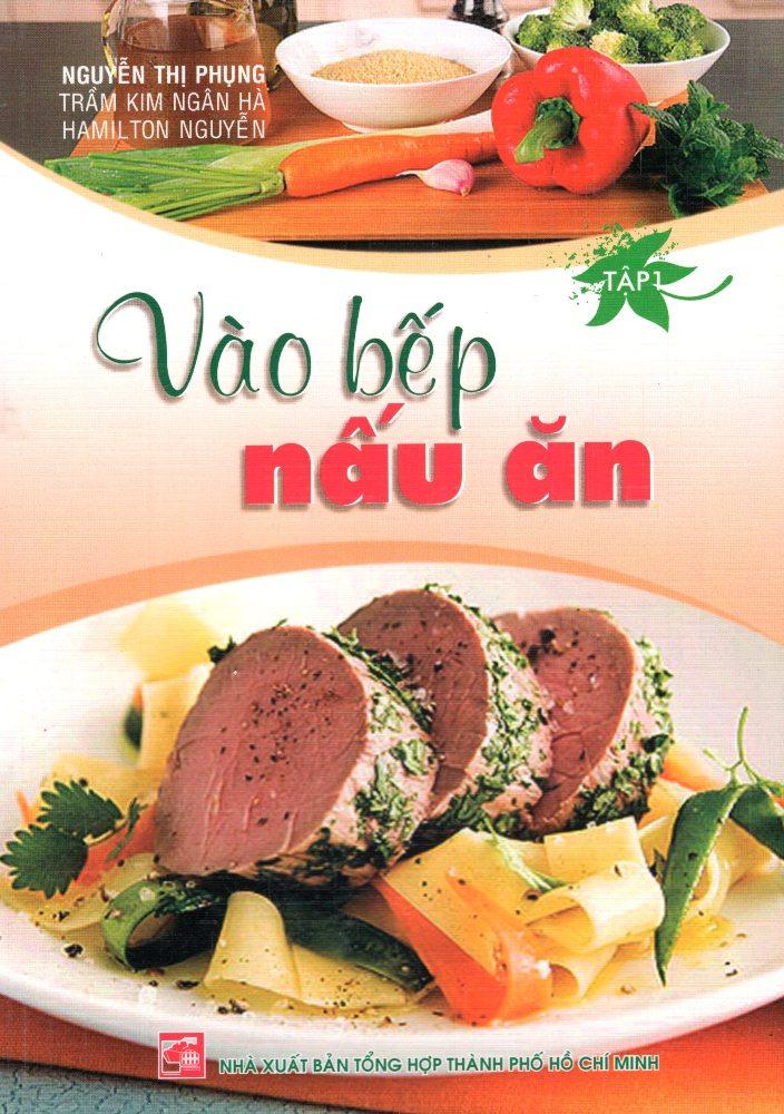 Bìa sách Vào Bếp Nấu Ăn (Tập 1)